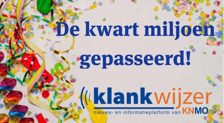 Feest bij KNMO Klankwijzer: de kwart miljoen gepasseerd!